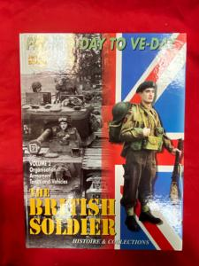 The British Soldier-Vol 2. From D-Day To V.E.Day