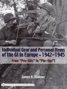 Individual Gear And Personal Items Of The GI In Europe 1942-45.