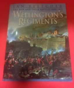 Wellington's Regiments-The Men And Their Battles 1808-1815