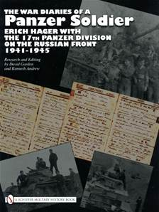 The War Diaries of a Panzer Soldier: Erich Hager with the 17th Panzer Division on the Russian Front