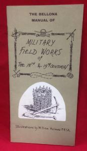 Bellona Manual Of Military Fieldworks Of The 18th & 19th Century