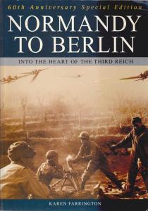 Normandy To Berlin-Into The Heart Of The Reich