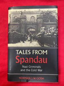 Tales From Spandau-Nazi Criminals and the Cold War