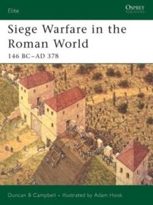 Siege Warfare In The Roman World 146BC-AD 378