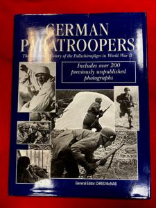 German Paratroopers-Illustrated History Of The German Fallschirmjager In WWII