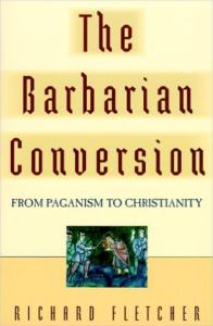 The Barbarian Conversion