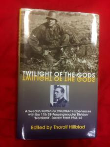 Twilight Of The Gods-A Swedish Waffen SS Volunteer's Experiences On The Eastern Front 1944-45