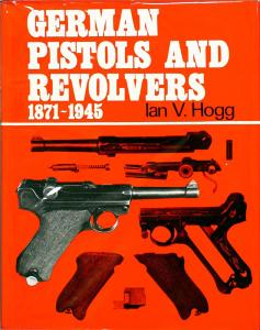 German Pistols And Revolvers 1871-1945